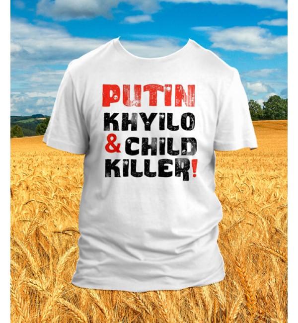Футболка PUTIN KHUYLO & child killer!